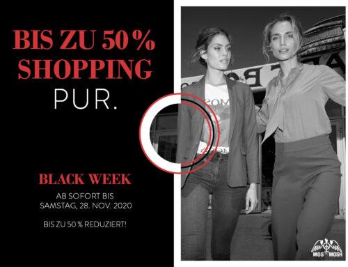 BLACK WEEK – BIS ZU 50 % REDUZIERT!